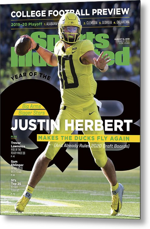 Magazine Cover Metal Print featuring the photograph Year Of The Qb University Of Oregon Justin Herbert, 2019 Sports Illustrated Cover by Sports Illustrated