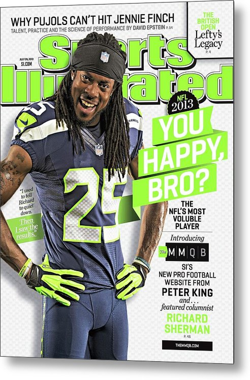 Magazine Cover Metal Print featuring the photograph You Happy, Bro The Nfls Most Voluble Player Sports Illustrated Cover by Sports Illustrated