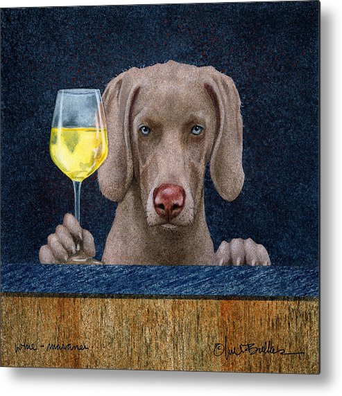 Will Bullas Metal Print featuring the painting Wine-maraner by Will Bullas