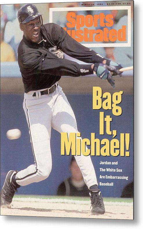 Magazine Cover Metal Print featuring the photograph Chicago White Sox Michael Jordan... Sports Illustrated Cover by Sports Illustrated