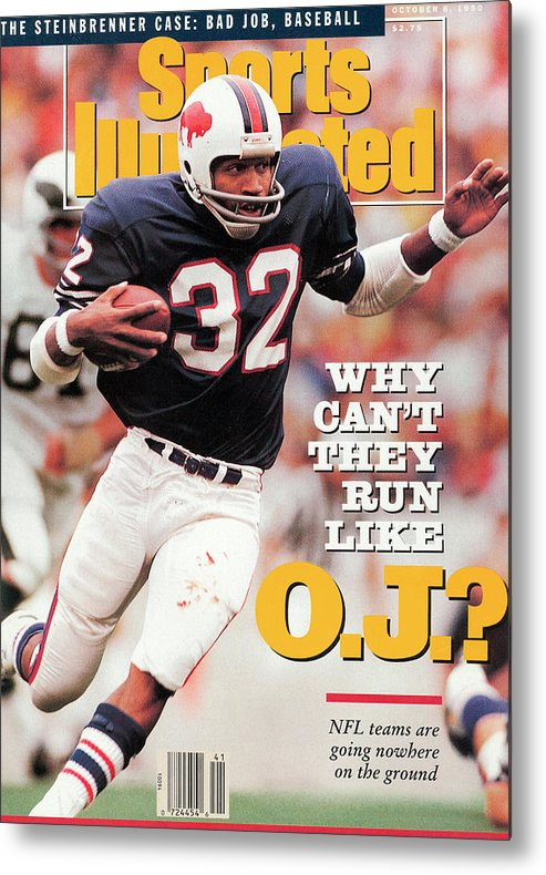 Magazine Cover Metal Print featuring the photograph Why Cant They Run Like O.j. Sports Illustrated Cover by Sports Illustrated