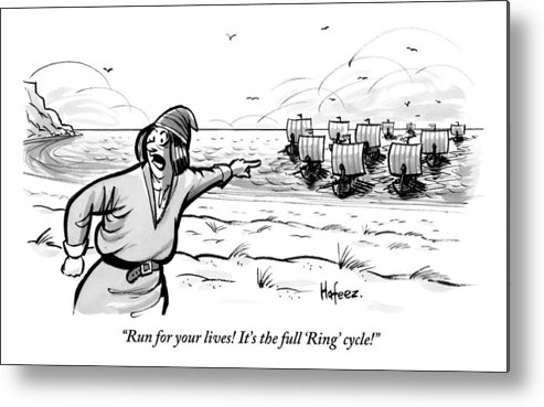 Run For Your Lives! It's The Full 'ring' Cycle!! Metal Print featuring the drawing Man Standing On The Beach Screams As A Fleet by Kaamran Hafeez