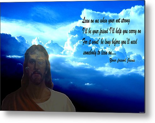Jesus Digital Art Clouds Mixed Media Blue Sky Photography Words Sunrise Sunset Digital Art Metal Print featuring the photograph Lean on me 3 by Evelyn Patrick