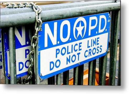New Orleans Metal Print featuring the photograph Police Line Do Not Cross by Linda Kish