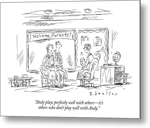 Children Education Problems Word Play School Elementary Parents  (parent Teacher Conference.) 121636 Bsm Barbara Smaller Metal Print featuring the drawing Andy Plays Perfectly Well With Others - It's by Barbara Smaller