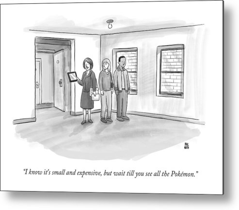 Pokemon Metal Print featuring the drawing I Know It's Small And Expensive by Paul Noth