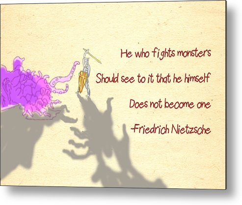 Nietzsche Quote He Who Fights Monsters Metal Print By