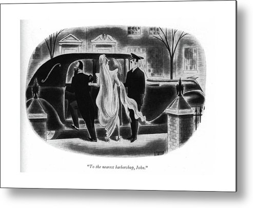 110979 Rta Richard Taylor Bride To Chauffeur After Wedding Metal Print featuring the drawing To The Nearest Barbershop by Richard Taylor