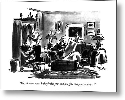 Husband Says To Wife In Living Room.  Holidays Metal Print featuring the drawing Why Don't We Make It Simple This Year by Lee Lorenz