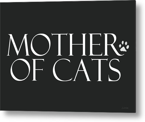 Cat Metal Print featuring the digital art Mother of Cats- by Linda Woods by Linda Woods