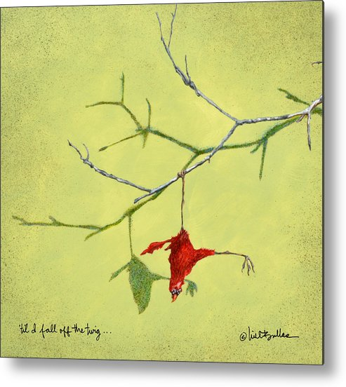 Will Bullas Metal Print featuring the painting til I fall off the twig... by Will Bullas