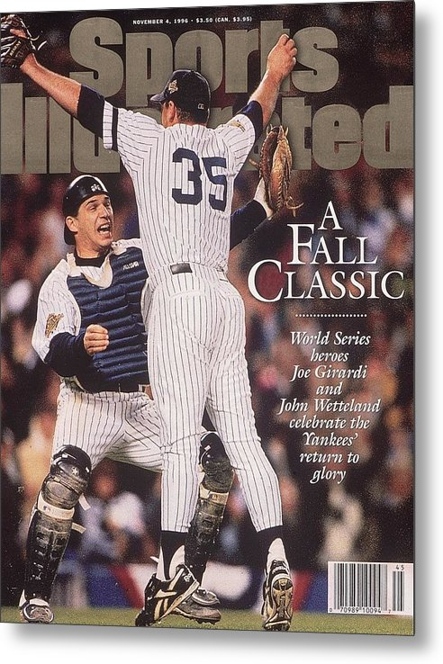 Magazine Cover Metal Print featuring the photograph New York Yankees Joe Girardi And John Wetteland, 1996 World Sports Illustrated Cover by Sports Illustrated