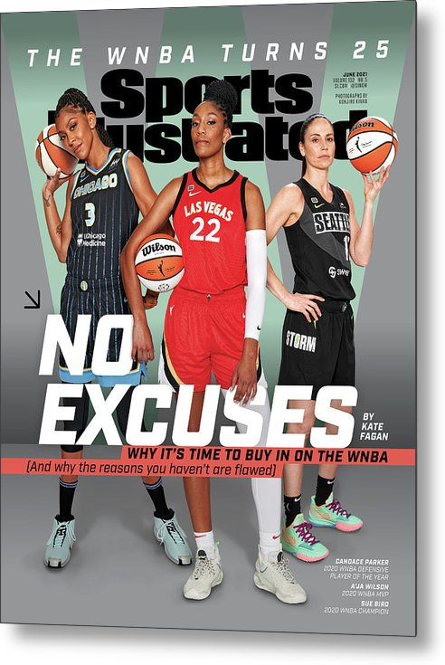 Female Metal Print featuring the photograph WNBA Turns 25 No Excuses Sports Illustrated Cover by Sports Illustrated
