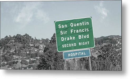 San Metal Print featuring the photograph San Quentin California Highway Sign by Betsy Knapp