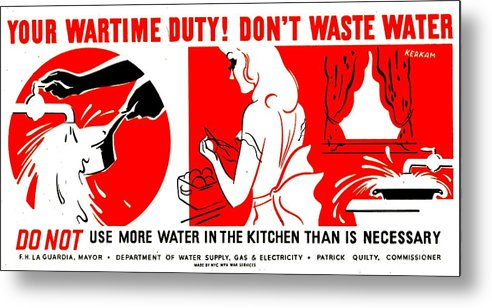 World Metal Print featuring the photograph War Poster - Ww2 - Dont Waste Water 1 by Benjamin Yeager