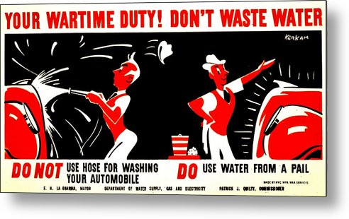 World Metal Print featuring the photograph War Poster - Ww2 - Dont Waste Water 2 by Benjamin Yeager