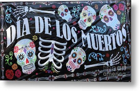 Dia De Los Muertos Metal Print featuring the photograph Dia De Los Muertos Banner by Chuck Kuhn