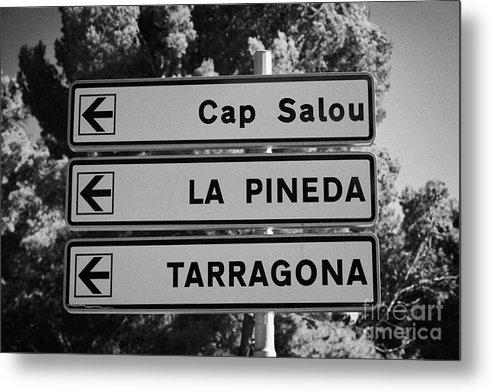 Road Metal Print featuring the photograph Roadsign Directions For Cap Salou La Pineda And Tarragona Catalonia Spain by Joe Fox