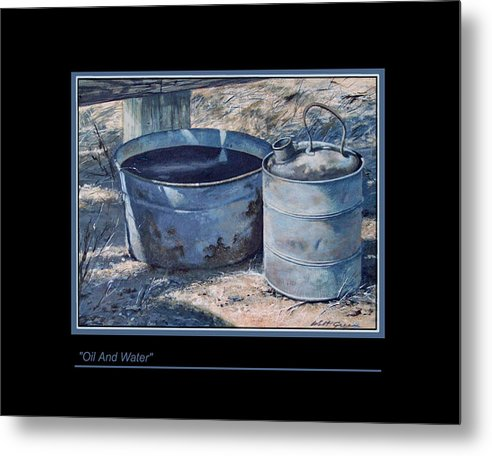 Landscape Still Life Of Farm Objects Painting Metal Print featuring the painting Oil And Water by Walt Green