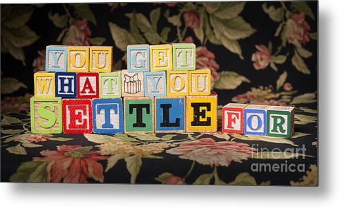 You Get What You Settle For Metal Print featuring the photograph You Get What You Settle For by Art Whitton