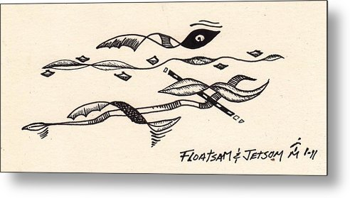 Ink Metal Print featuring the drawing Floatsam And Jetsom by Artreats