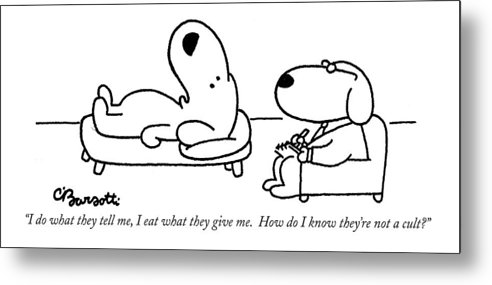 Cults Metal Print featuring the drawing I Do What They Tell by Charles Barsotti