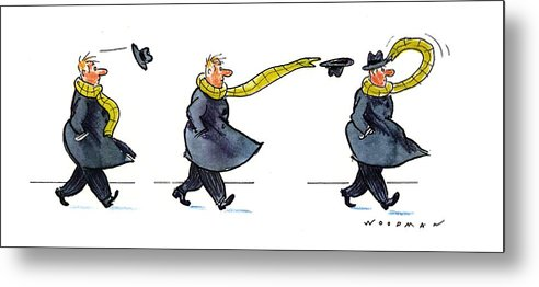 (sequence Of Three Drawings In Which A Man's Hat Is Blown Off By The Wind And His Very Long Scarf Reaches Out To Grab It) Nature Metal Print featuring the drawing New Yorker January 25th, 1993 by Bill Woodman