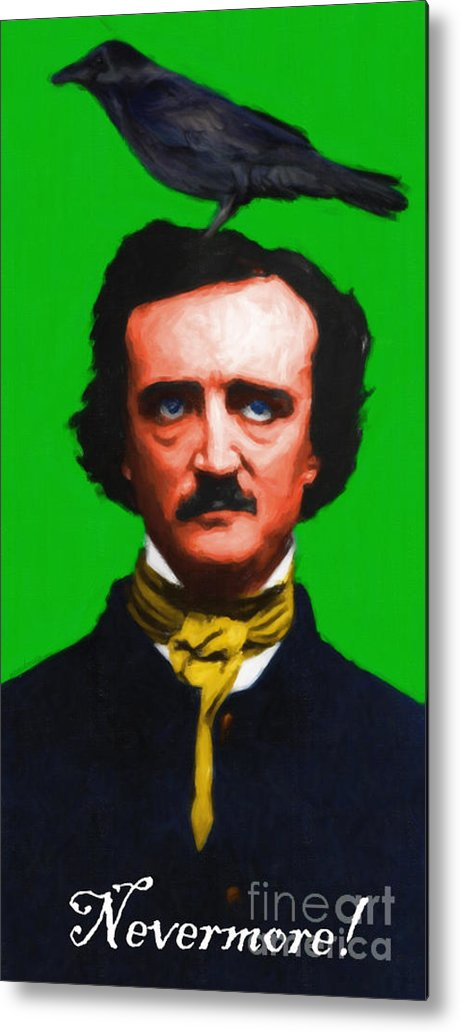 Edgar Metal Print featuring the photograph Quoth The Raven Nevermore - Edgar Allan Poe - Painterly - Green - With Text by Wingsdomain Art and Photography