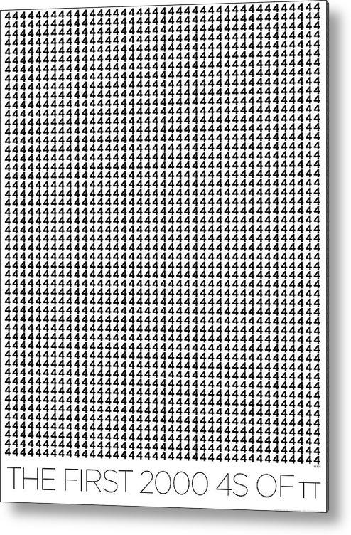 Pi Metal Print featuring the digital art 2000 4s Of Pi by Martin Krzywinski