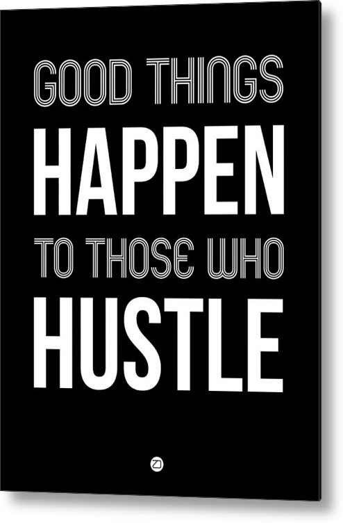 Motivational Metal Print featuring the digital art Good Thing Happen Poster Black by Naxart Studio