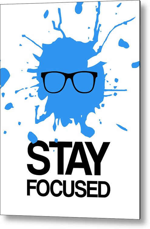 Metal Print featuring the digital art Stay Focused Splatter Poster 2 by Naxart Studio