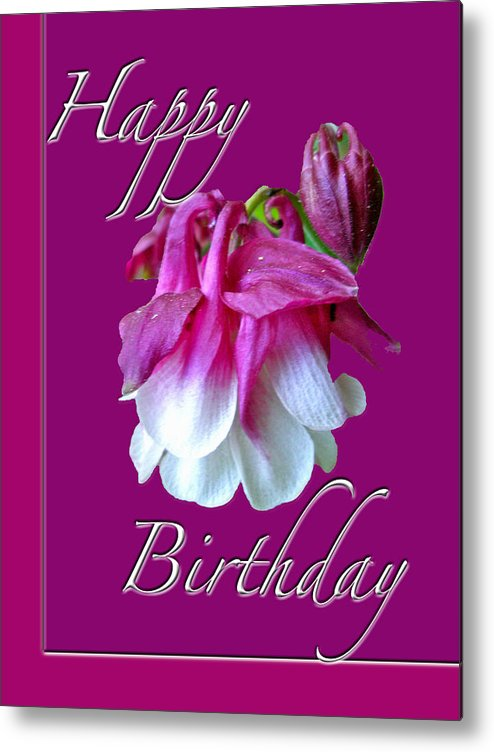 Birthday Metal Print featuring the photograph Birthday Greeting Card - Columbine Flower by Mother Nature