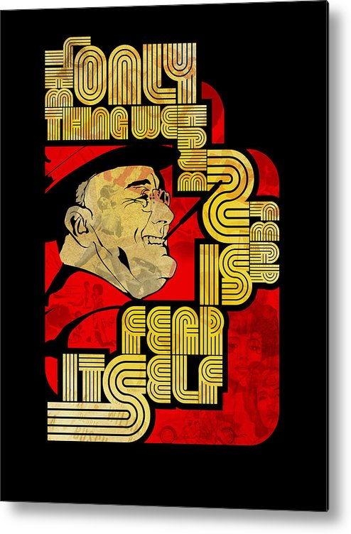 Typography Metal Print featuring the painting Fdr Only Fear On Black by Jeff Steed