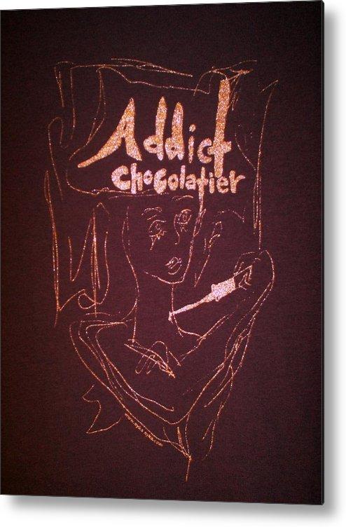 Dark Chocolate Metal Print featuring the drawing Addict Chocolatier by Ayka Yasis