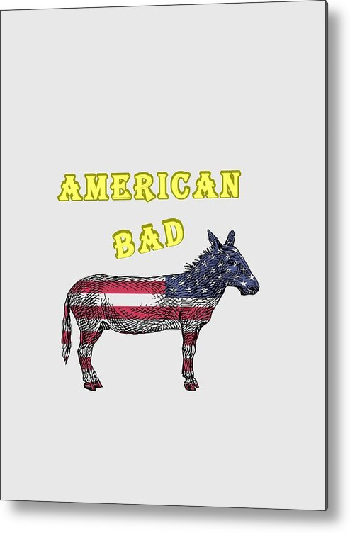American Metal Print featuring the digital art American Bad Ass by John Da Graca