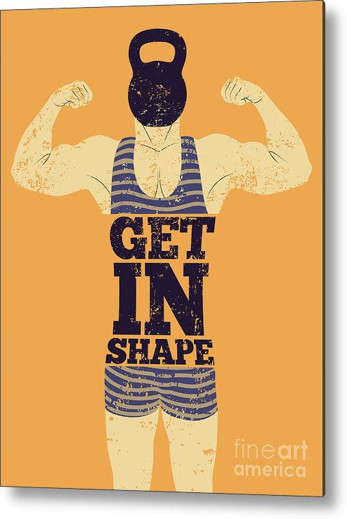 Muscular Metal Print featuring the digital art Get In Shape. Typographic Gym Phrase by Zoo.by