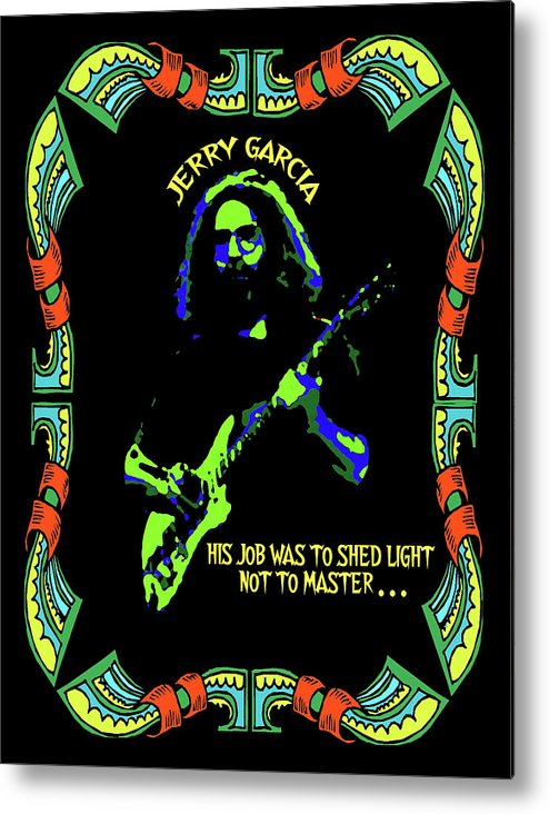 Grateful Dead Metal Print featuring the photograph Jerry Shedding Light by Ben Upham