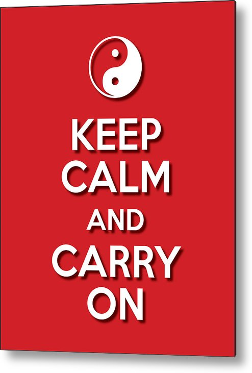 Life Message Metal Print featuring the digital art Keep Calm Yinyang Red by Splendid Notion Series