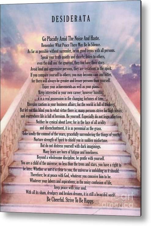typography art desiderata poem on stairway to heaven metal print by desiderata gallery. Black Bedroom Furniture Sets. Home Design Ideas