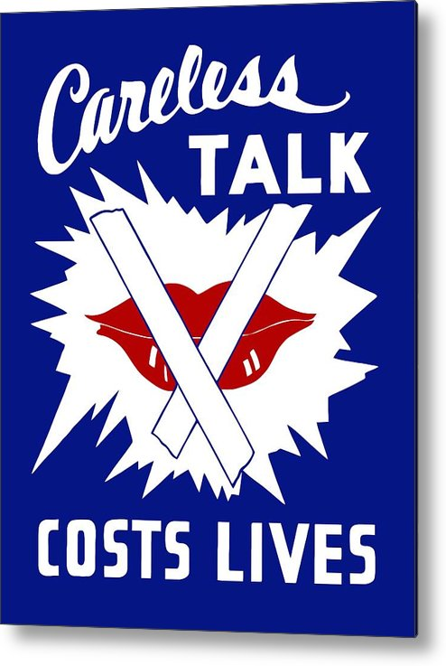 Wwii Metal Print featuring the painting Careless Talk Costs Lives by War Is Hell Store