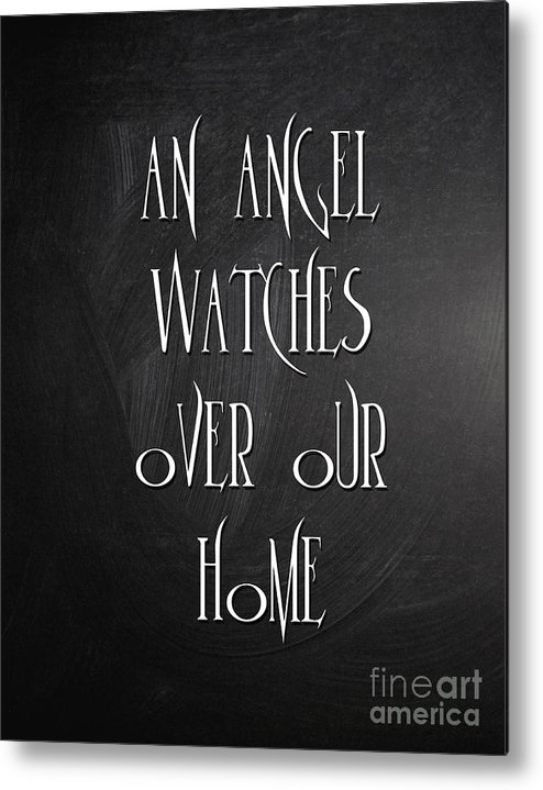 Quotes Metal Print featuring the digital art An Angel Watches Over Our Home by Voros Edit
