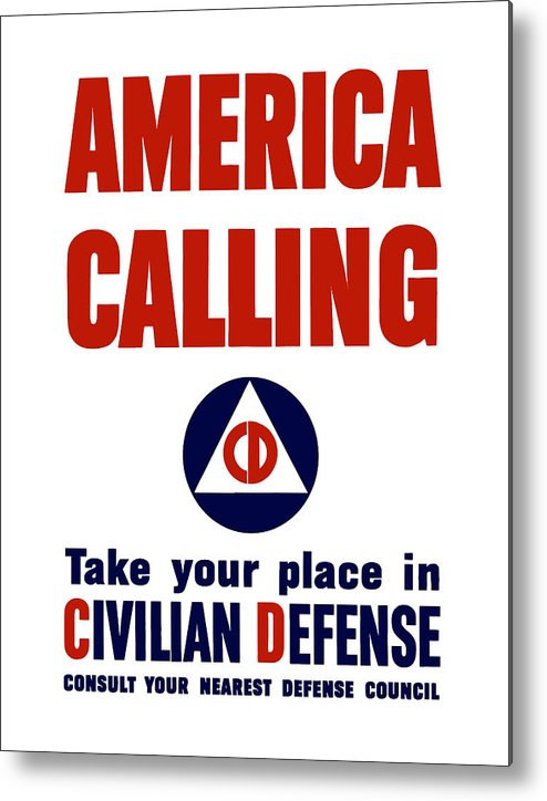 Civil Defense Metal Print featuring the painting America Calling -- Civilian Defense by War Is Hell Store