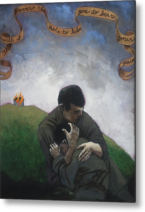 Men Metal Print featuring the painting Oh Will I Ever Be Able To Help You To Bear Your Pain by Pauline Lim