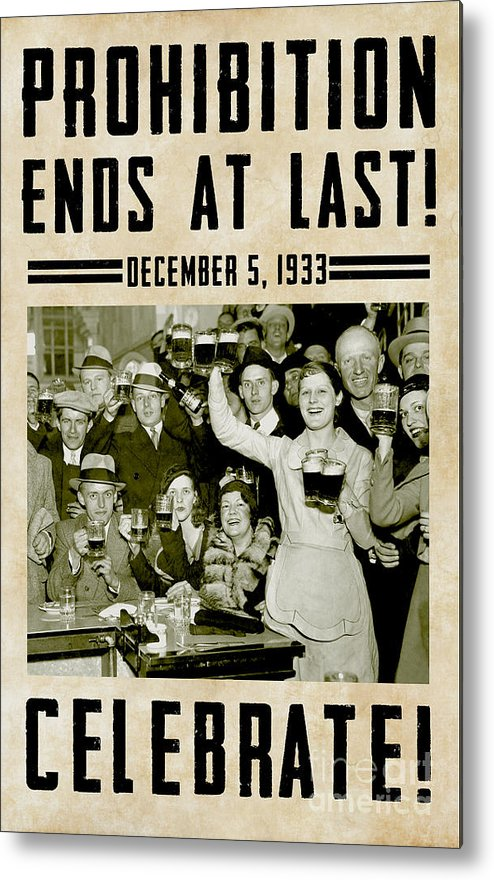 Stamp Out Prohibition Metal Print featuring the photograph Prohibition Ends Celebrate by Jon Neidert