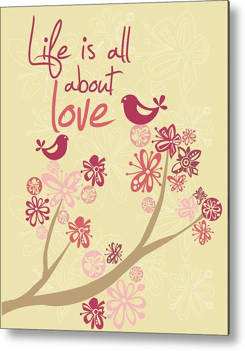 Illustration Metal Print featuring the photograph Life Is All About Love by Valentina Ramos