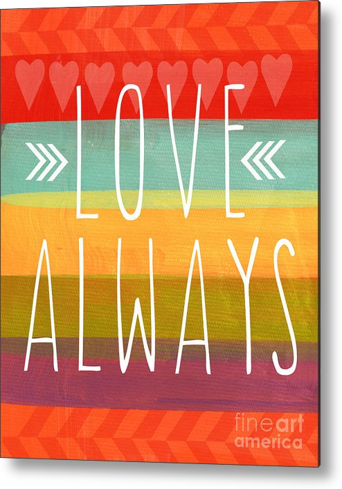 Love Metal Print featuring the mixed media Love Always by Linda Woods