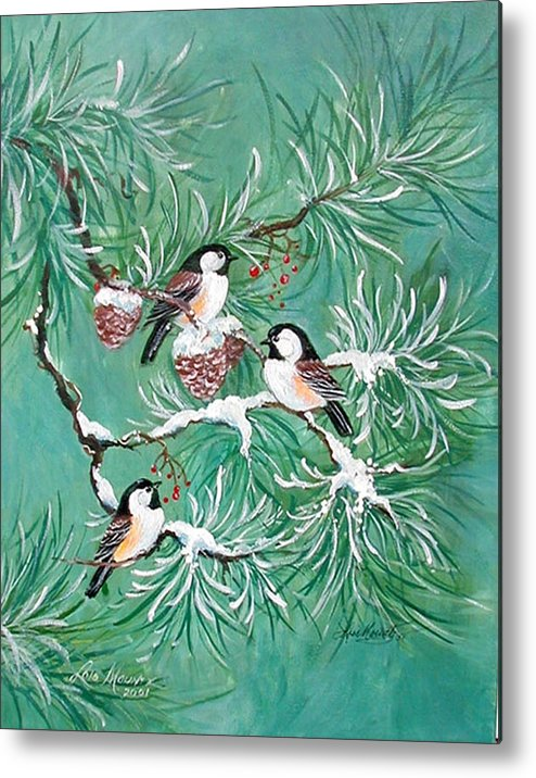 Birds;chickadees;pine;pine Cones;snow;winter; Metal Print featuring the painting Three Little Chickadees In Pine by Lois Mountz