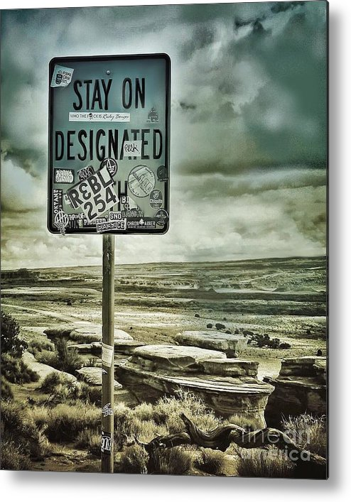 Sign Metal Print featuring the photograph Be A Rebel by Diana Rajala