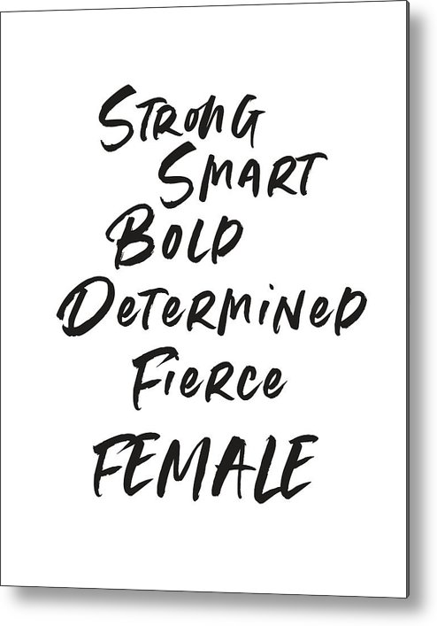 Motivational Metal Print featuring the digital art Strong Smart Bold Female- Art By Linda Woods by Linda Woods