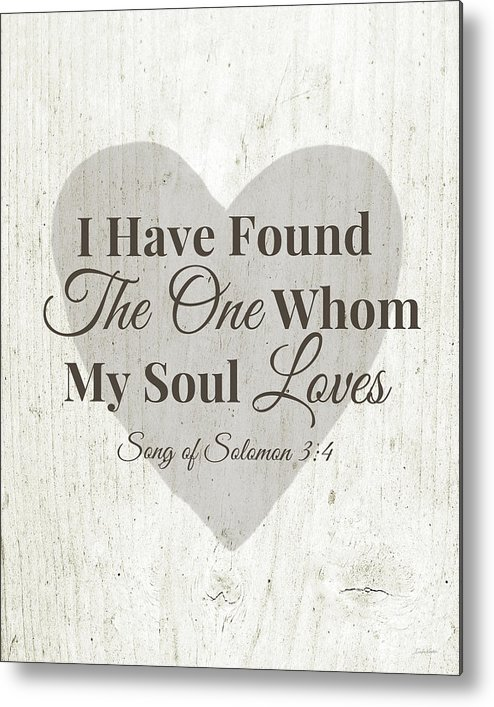 Scripture Metal Print featuring the digital art The One Whom My Sould Loves- Art By Linda Woods by Linda Woods
